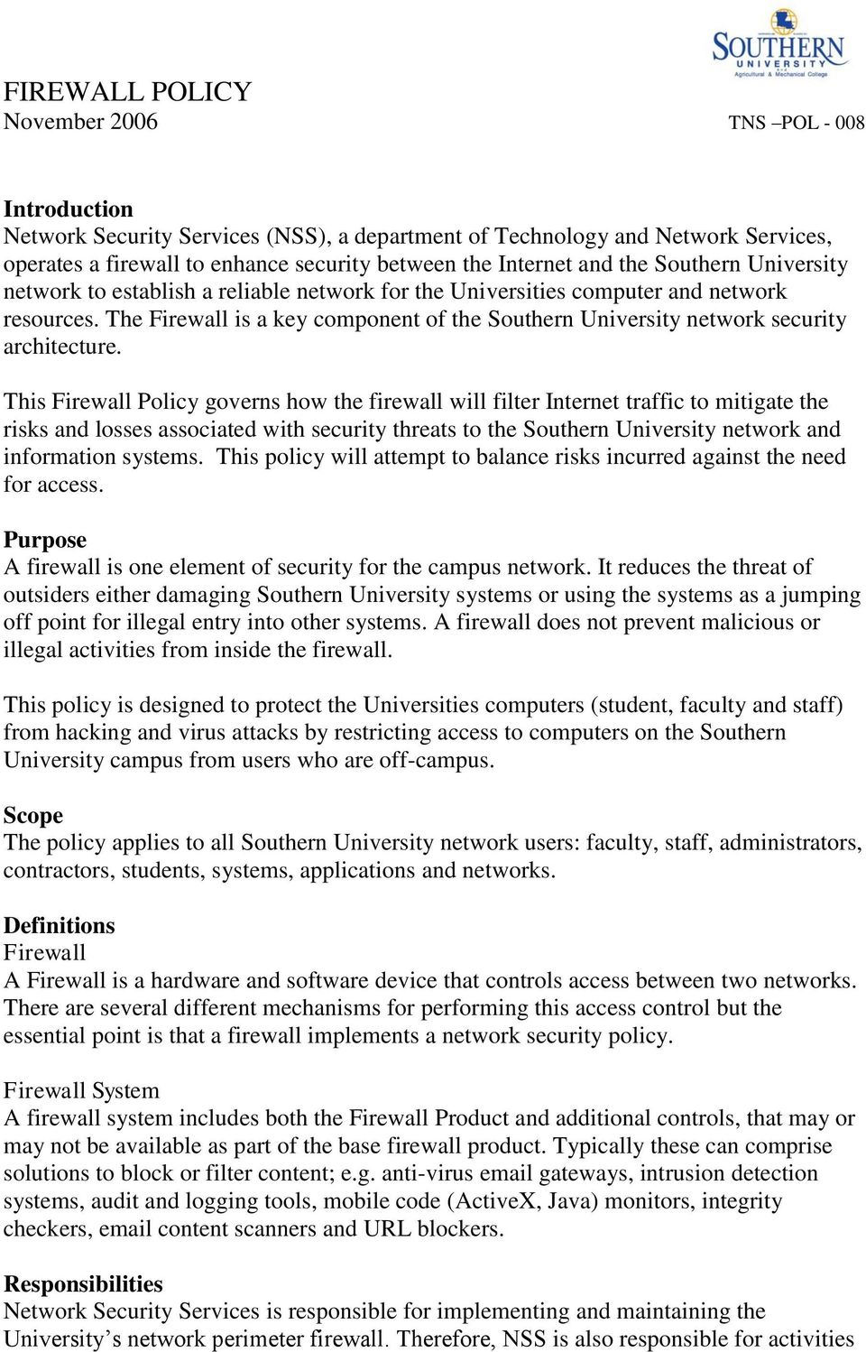 The Firewall is a key component of the Southern University network security architecture.