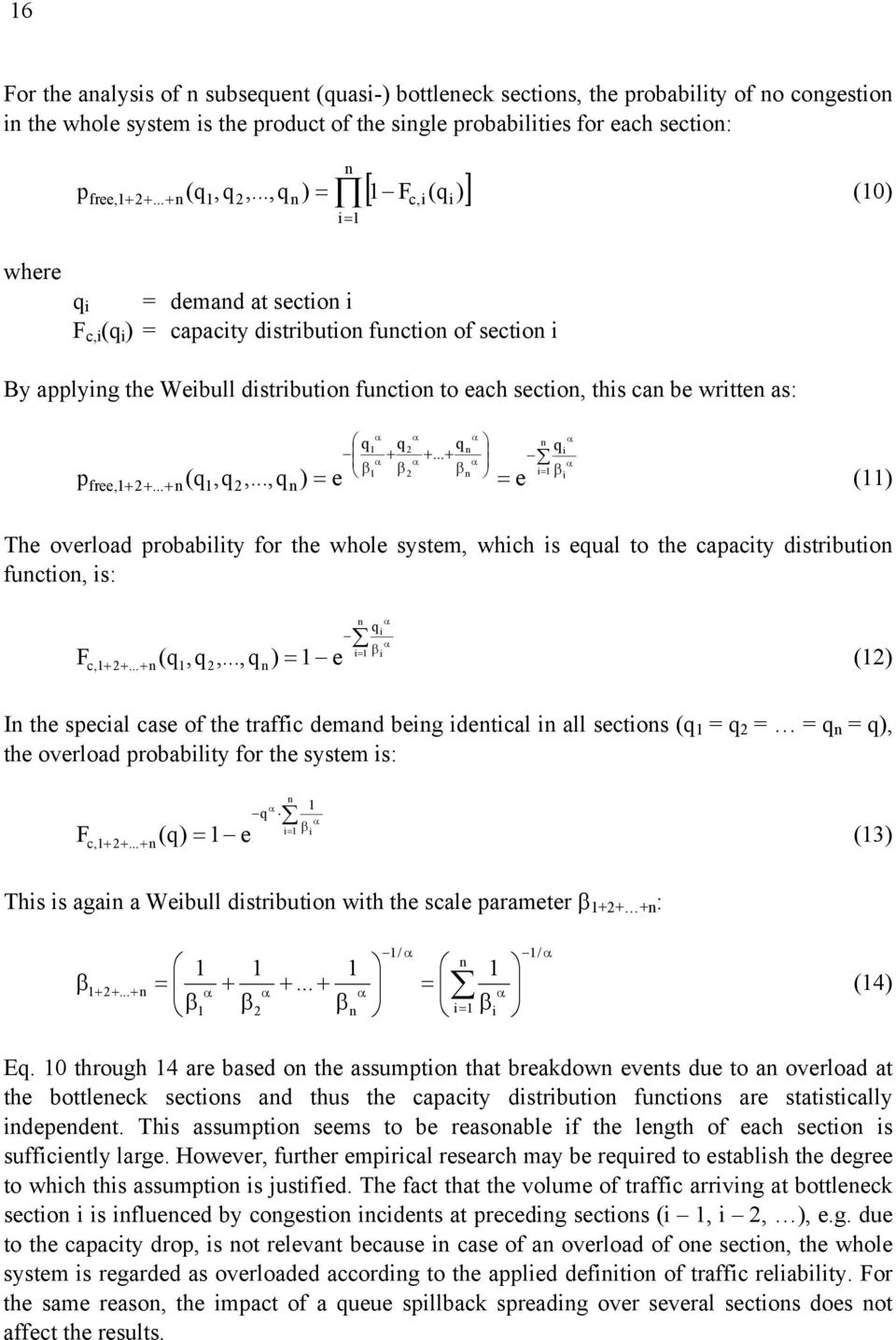 ..,qn ) = ) i= 1 where q i = demand at section i F c,i (q i ) = capacity distribution function of section i By applying the Weibull distribution function to each section, this can be written as: q n