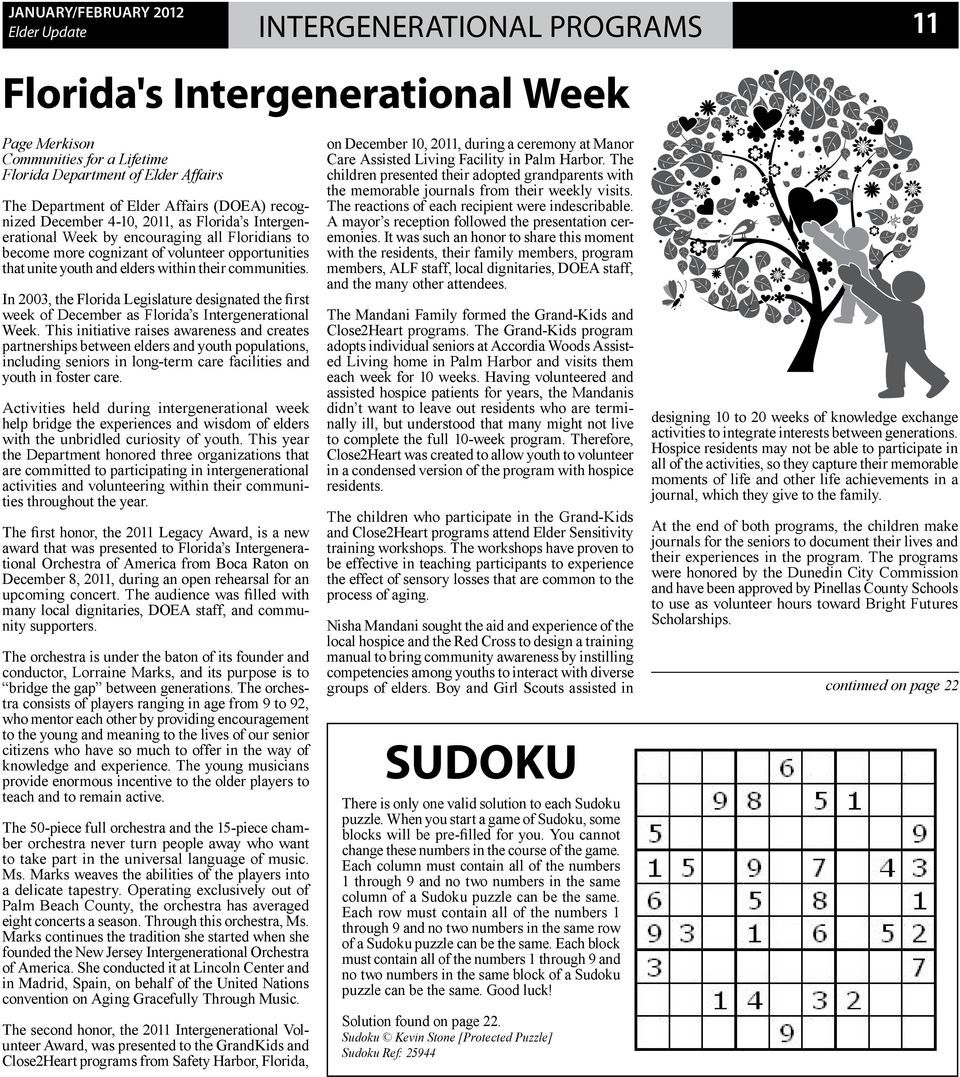 communities. In 2003, the Florida Legislature designated the first week of December as Florida s Intergenerational Week.