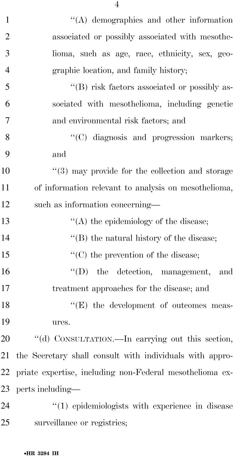 storage 11 of information relevant to analysis on mesothelioma, such as information concerning (A) the epidemiology of the disease; (B) the natural history of the disease; 1 (C) the prevention of the