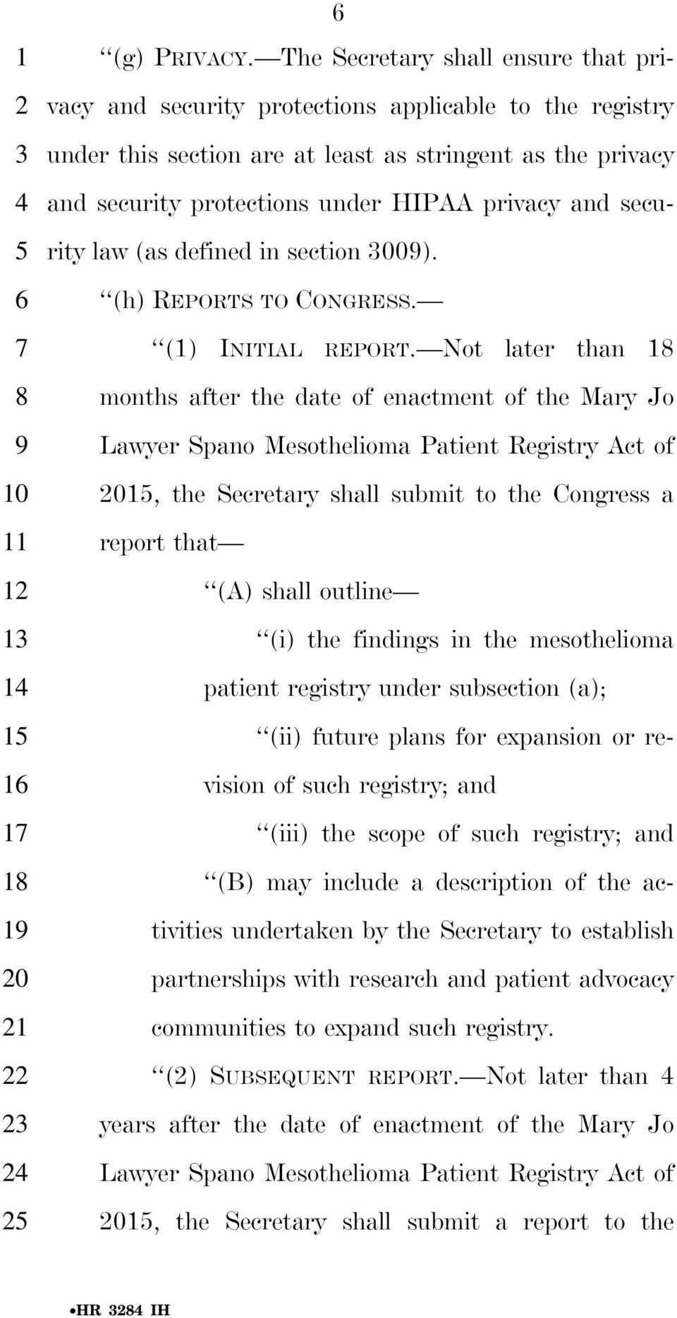 and secu- rity law (as defined in section 009). 9 10 11 1 1 1 1 19 0 1 (h) REPORTS TO CONGRESS. (1) INITIAL REPORT.