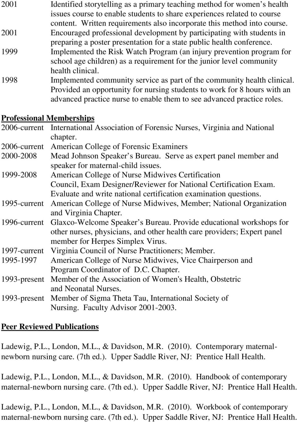 2001 Encouraged professional development by participating with students in preparing a poster presentation for a state public health conference.