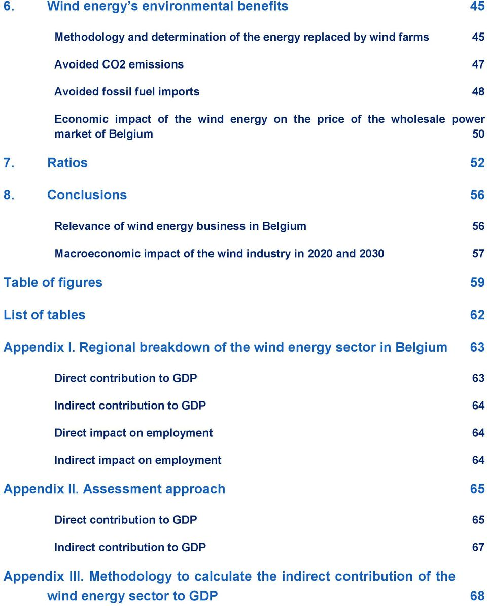 Conclusions 56 Relevance of wind energy business in Belgium 56 Macroeconomic impact of the wind industry in 2020 and 57 Table of figures 59 List of tables 62 Appendix I.