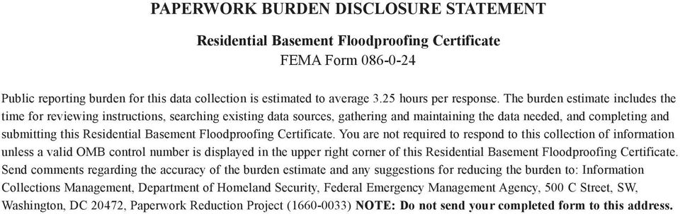 The burden estimate includes the time for reviewing instructions, searching existing data sources, gathering and maintaining the data needed, and completing and submitting this Residential Basement