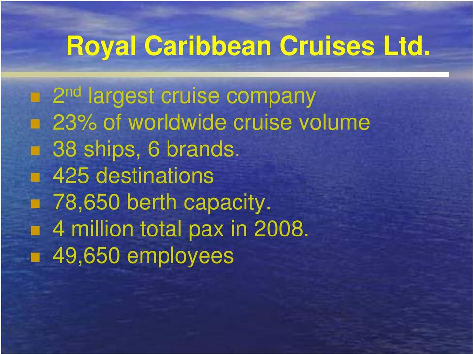cruise volume 38 ships, 6 brands.