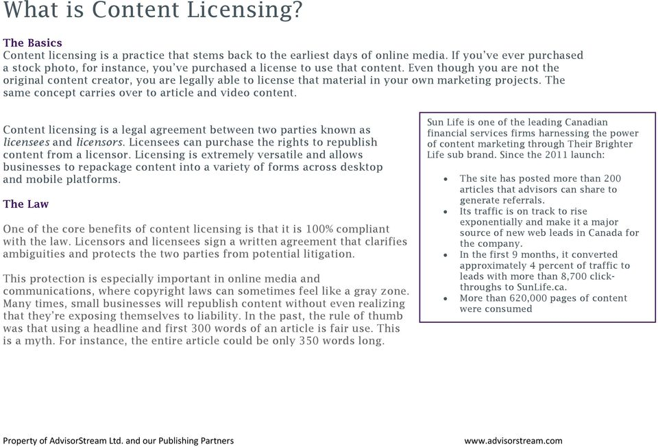 Even though you are not the original content creator, you are legally able to license that material in your own marketing projects. The same concept carries over to article and video content.