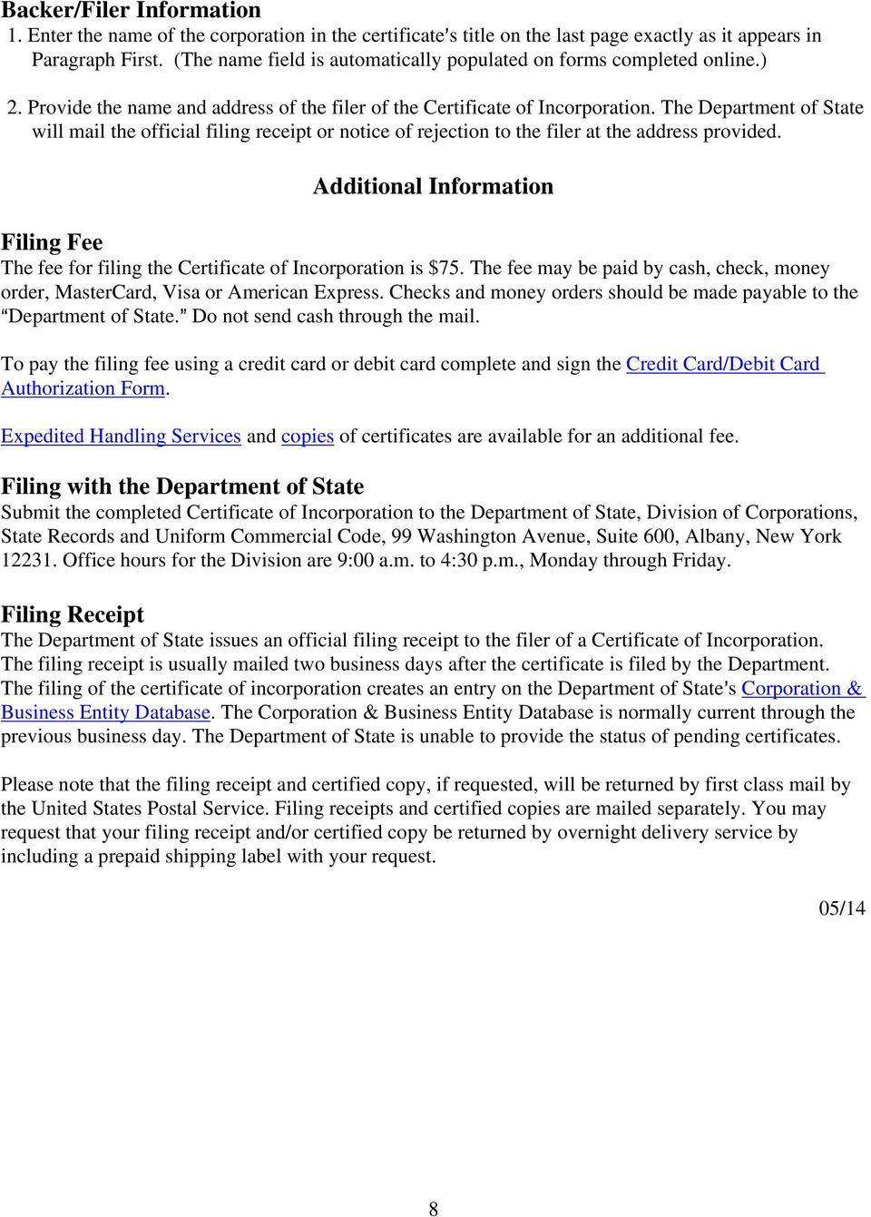 The Department of State will mail the official filing receipt or notice of rejection to the filer at the address provided.