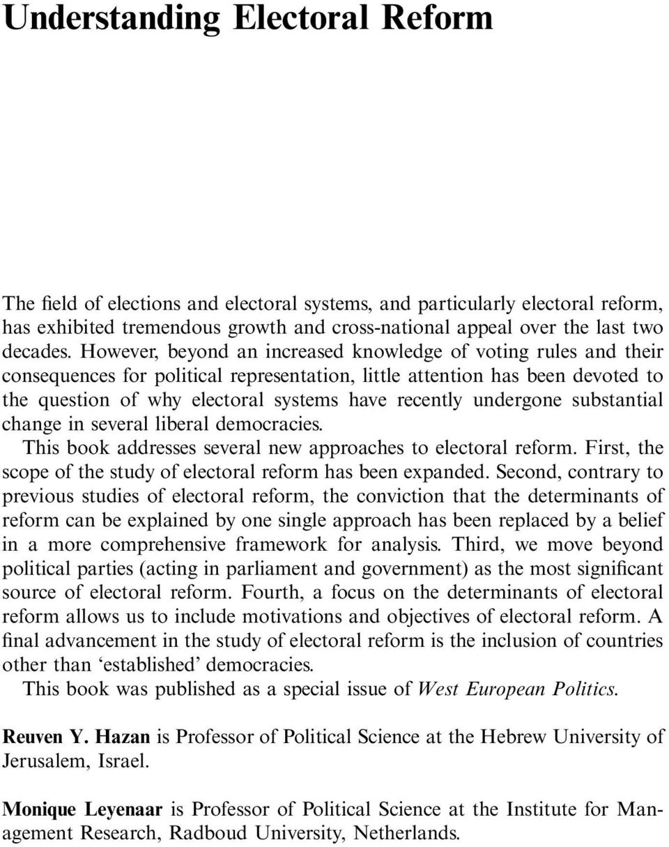undergone substantial change in several liberal democracies. This book addresses several new approaches to electoral reform. First, the scope of the study of electoral reform has been expanded.