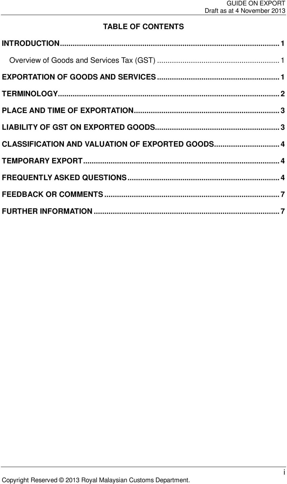 .. 3 LIABILITY OF GST ON EXPORTED GOODS... 3 CLASSIFICATION AND VALUATION OF EXPORTED GOODS.