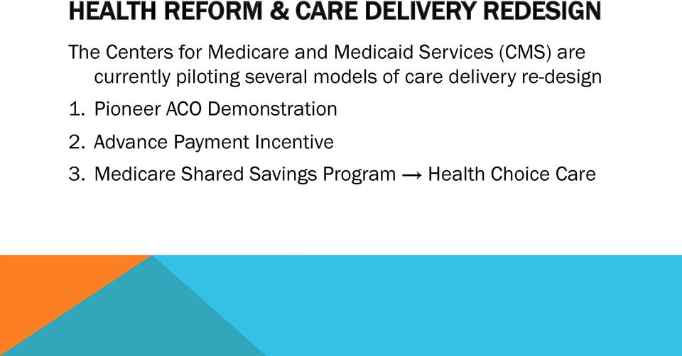 of care delivery re-design 1. Pioneer ACO Demonstration 2.