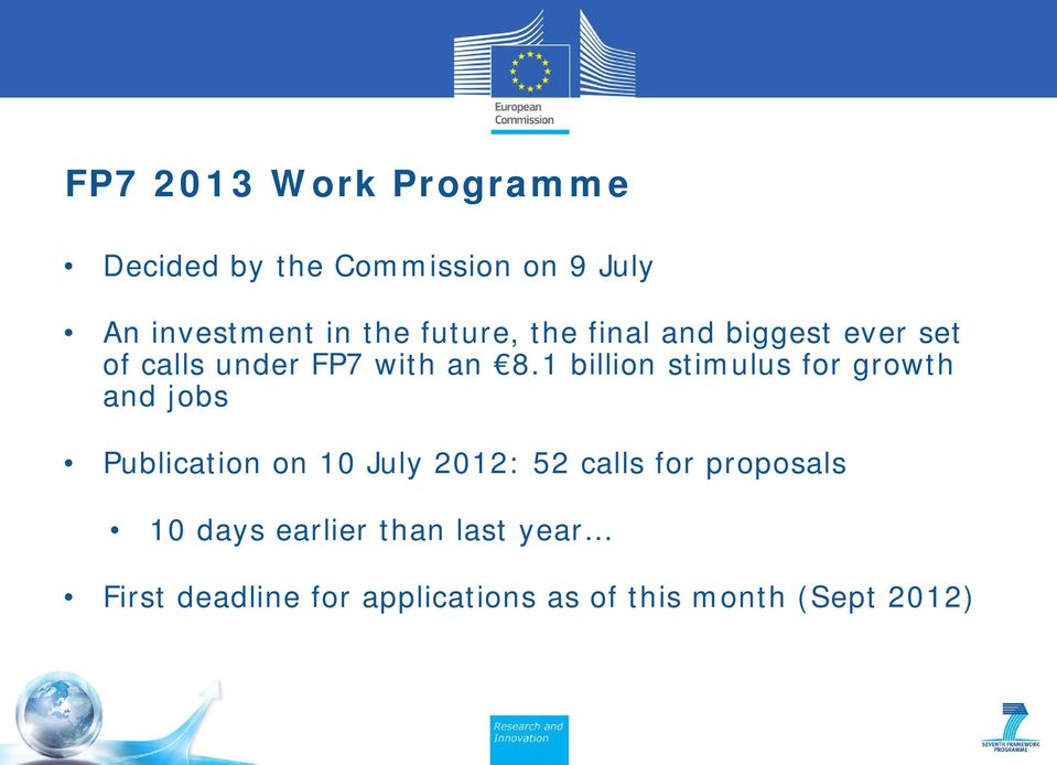1 billion stimulus for growth and jobs Publication on 10 July 2012: 52 calls for