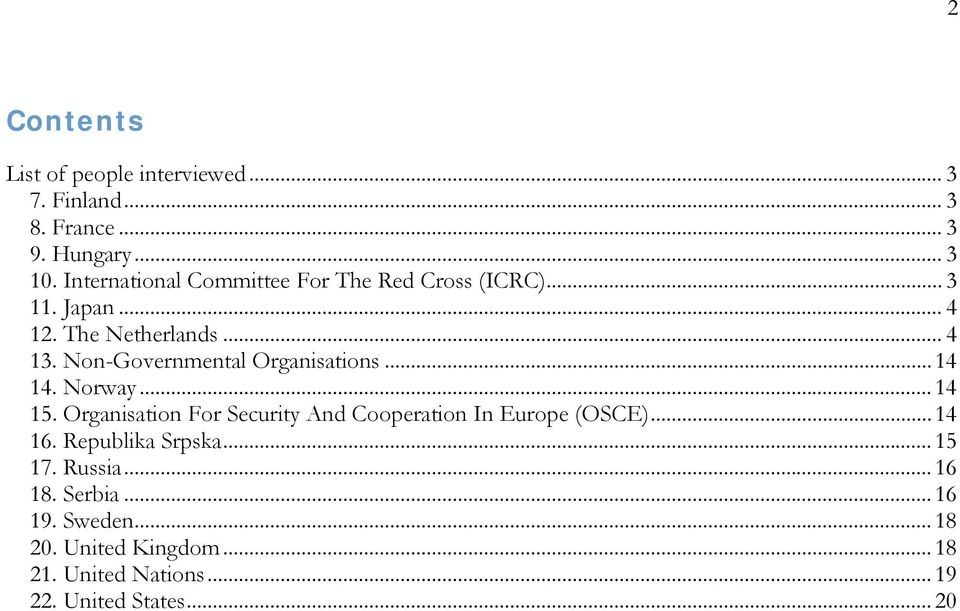 Non-Governmental Organisations... 14 14. Norway... 14 15. Organisation For Security And Cooperation In Europe (OSCE).