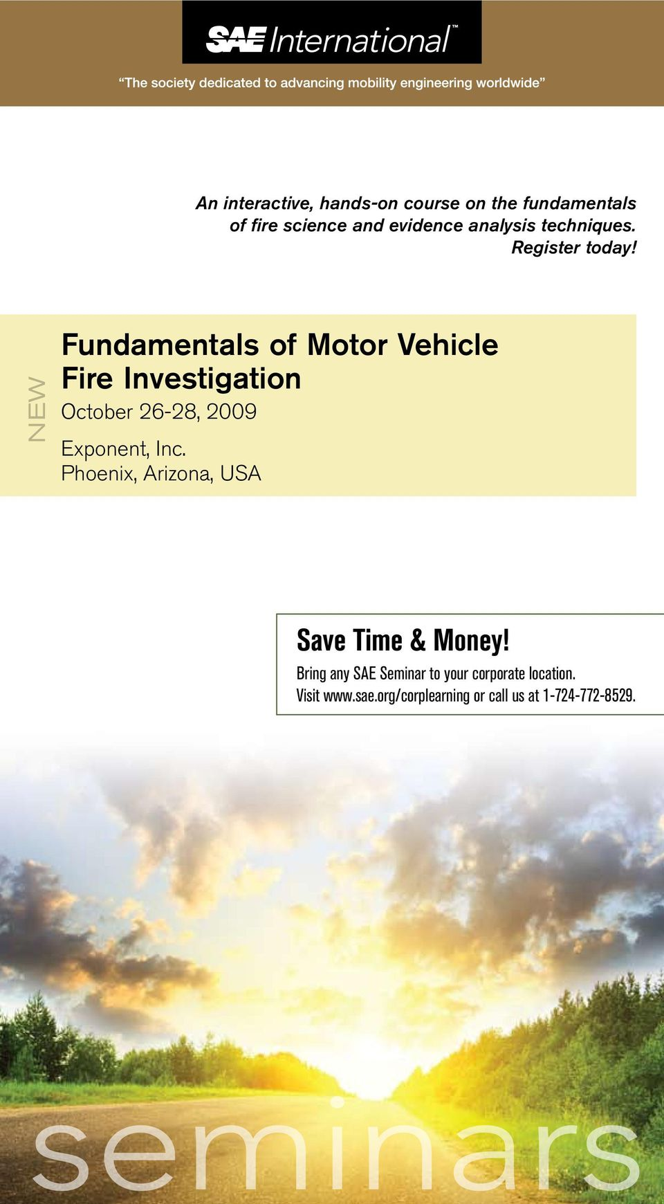 NEW Fundamentals of Motor Vehicle Fire Investigation October 26-28, 2009 Exponent, Inc.