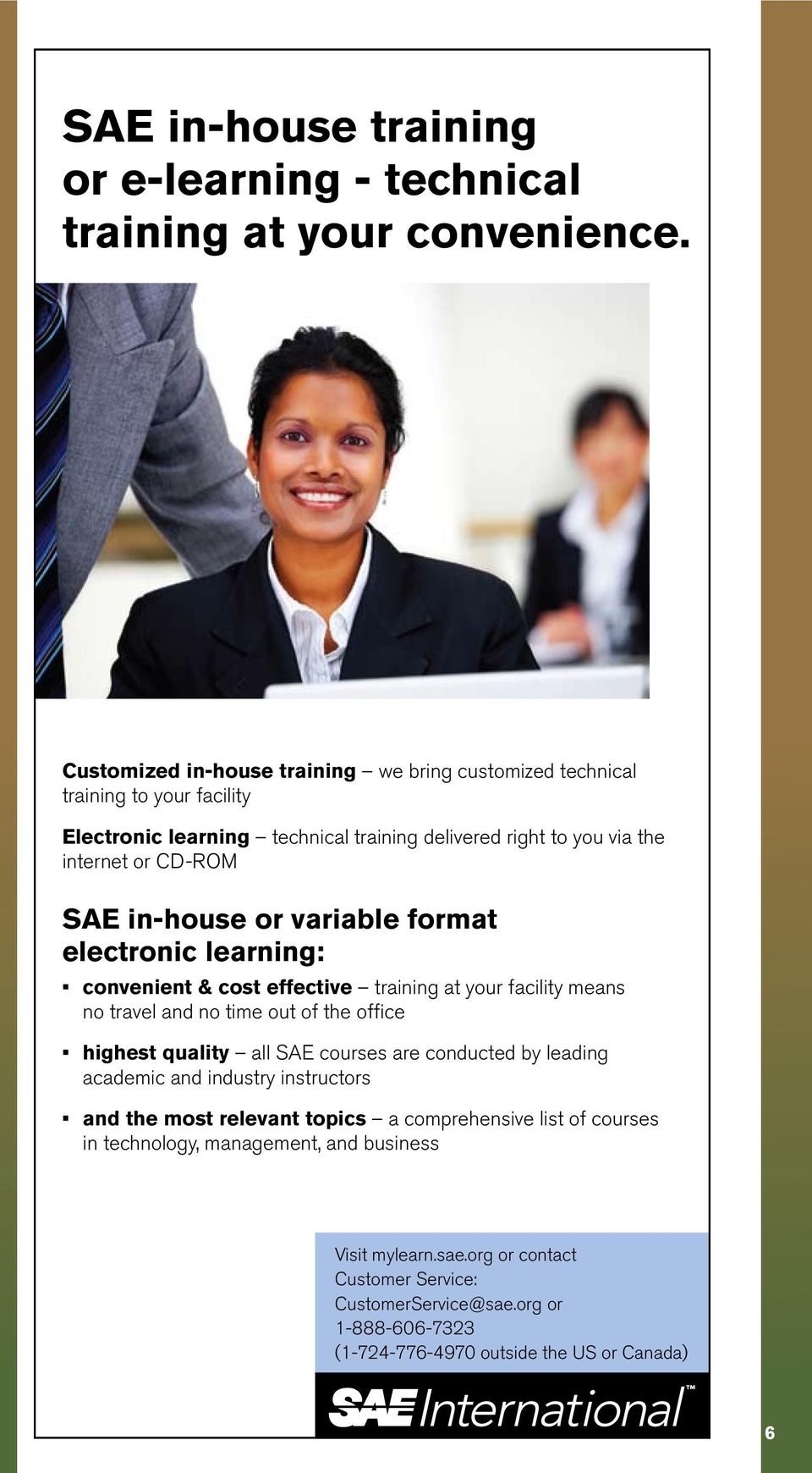 or CD-ROM SAE in-house or variable format electronic learning: training at your facility means no travel and no time out of the office all SAE courses are conducted