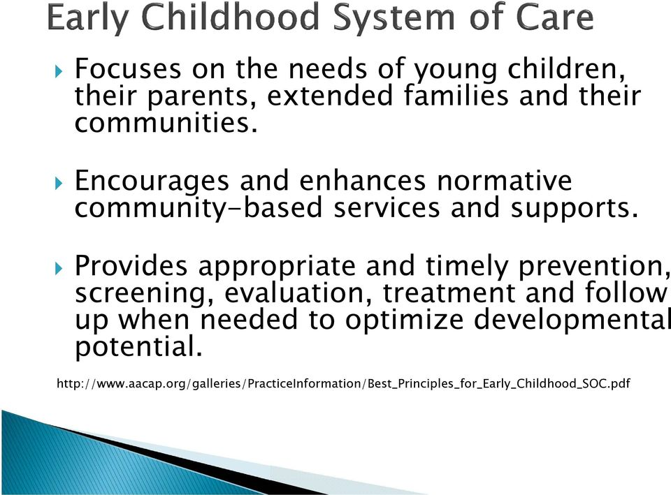 Provides appropriate and timely prevention, screening, evaluation, treatment and follow up when