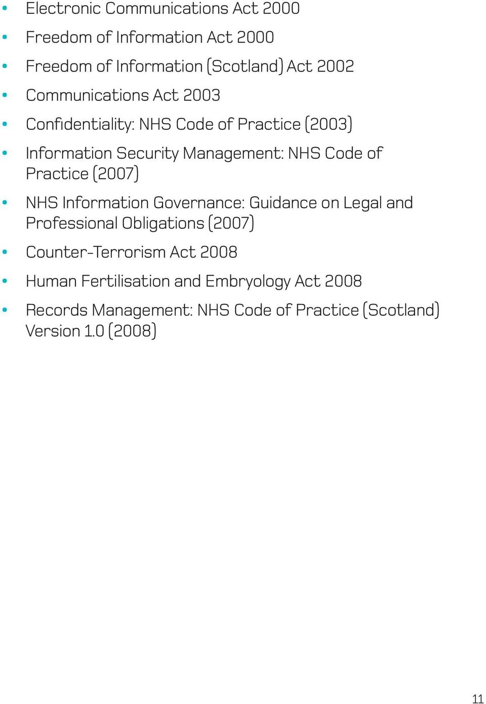Practice (2007) NHS Information Governance: Guidance on Legal and Professional Obligations (2007) Counter-Terrorism