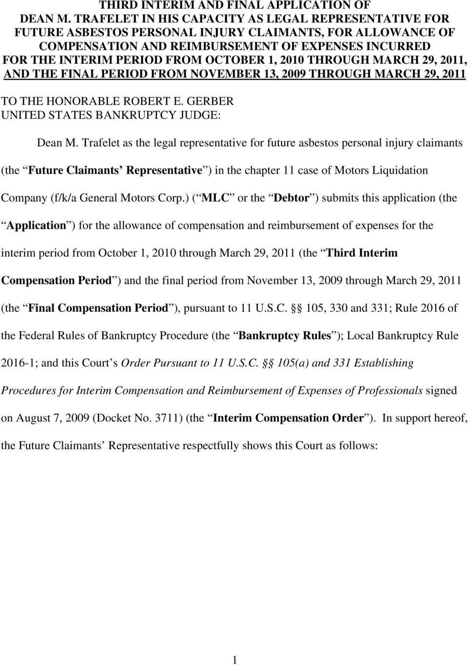 OCTOBER 1, 2010 THROUGH MARCH 29, 2011, AND THE FINAL PERIOD FROM NOVEMBER 13, 2009 THROUGH MARCH 29, 2011 TO THE HONORABLE ROBERT E. GERBER UNITED STATES BANKRUPTCY JUDGE: Dean M.