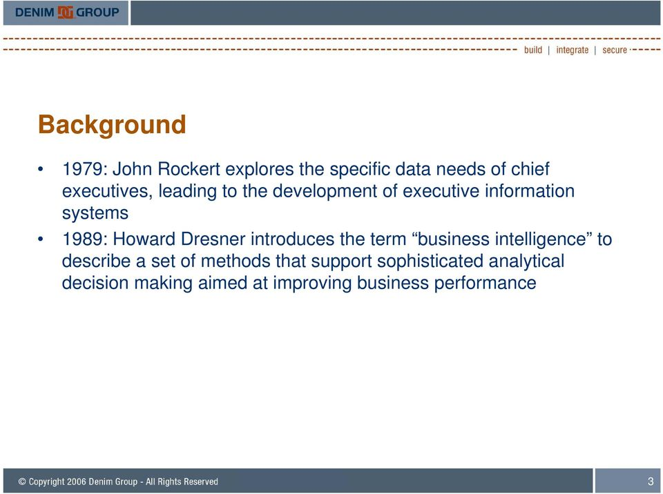 Howard Dresner introduces the term business intelligence to describe a set of