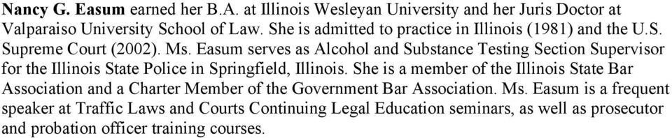 Easum serves as Alcohol and Substance Testing Section Supervisor for the Illinois State Police in Springfield, Illinois.