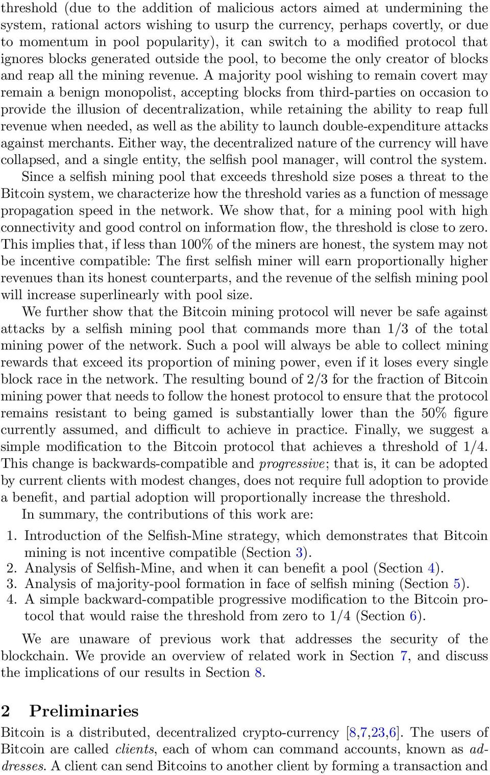 A majority pool wishing to remain covert may remain a benign monopolist, accepting blocks from third-parties on occasion to provide the illusion of decentralization, while retaining the ability to