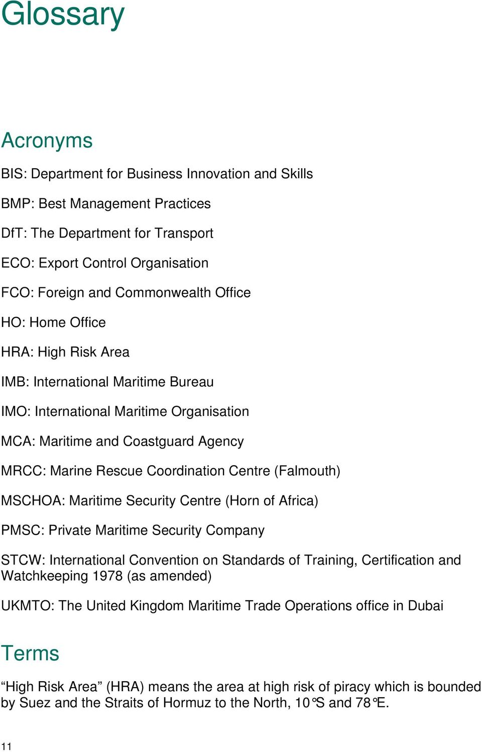 (Falmouth) MSCHOA: Maritime Security Centre (Horn of Africa) PMSC: Private Maritime Security Company STCW: International Convention on Standards of Training, Certification and Watchkeeping 1978 (as