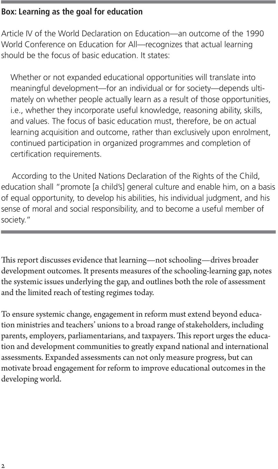 It states: Whether or not expanded educational opportunities will translate into meaningful development for an individual or for society depends ultimately on whether people actually learn as a