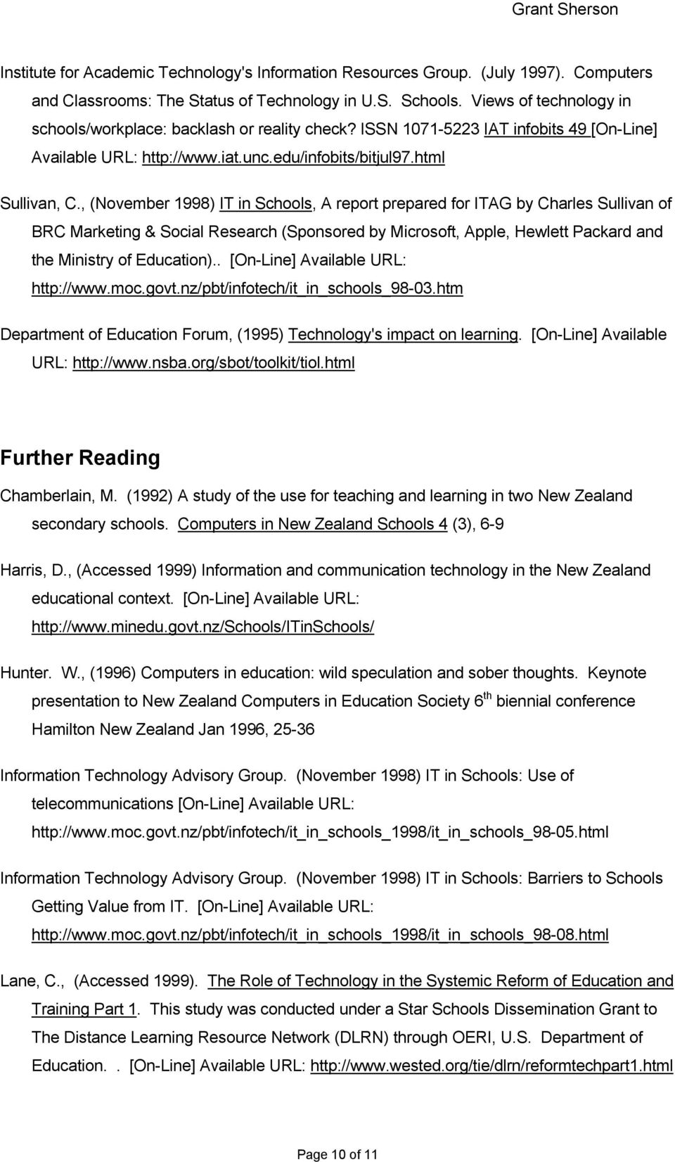 , (November 1998) IT in Schools, A report prepared for ITAG by Charles Sullivan of BRC Marketing & Social Research (Sponsored by Microsoft, Apple, Hewlett Packard and the Ministry of Education).