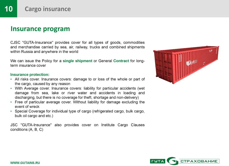 Insurance covers: damage to or loss of the whole or part of the cargo, caused by any reason With Average cover.