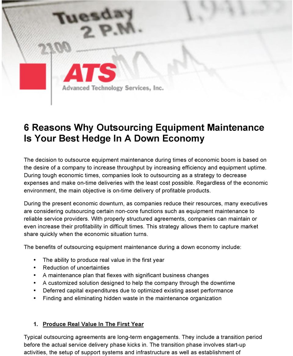 During tough economic times, companies look to outsourcing as a strategy to decrease expenses and make on-time deliveries with the least cost possible.