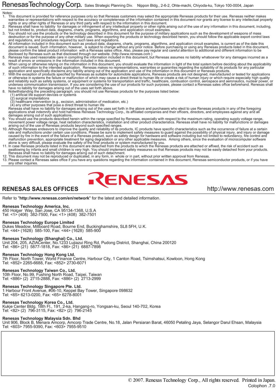Renesas neither makes warranties or representations with respect to the accuracy or completeness of the information contained in this document nor grants any license to any intellectual property