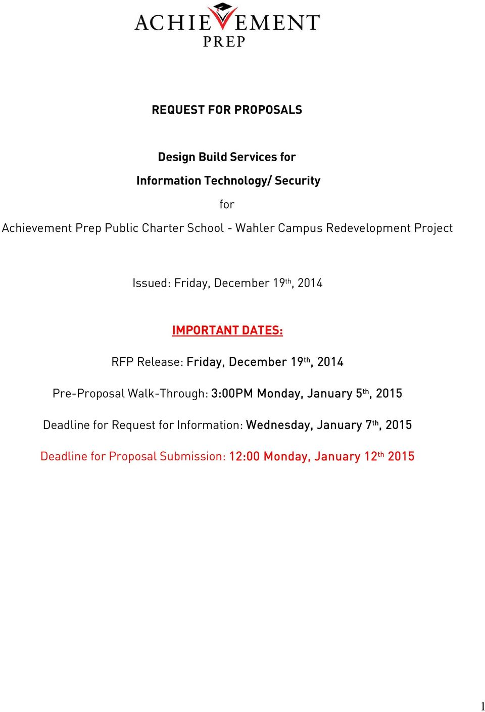 Release: Friday, December 19 th, 2014 Pre-Proposal Walk-Through: 3:00PM Monday, January 5 th, 2015 Deadline for