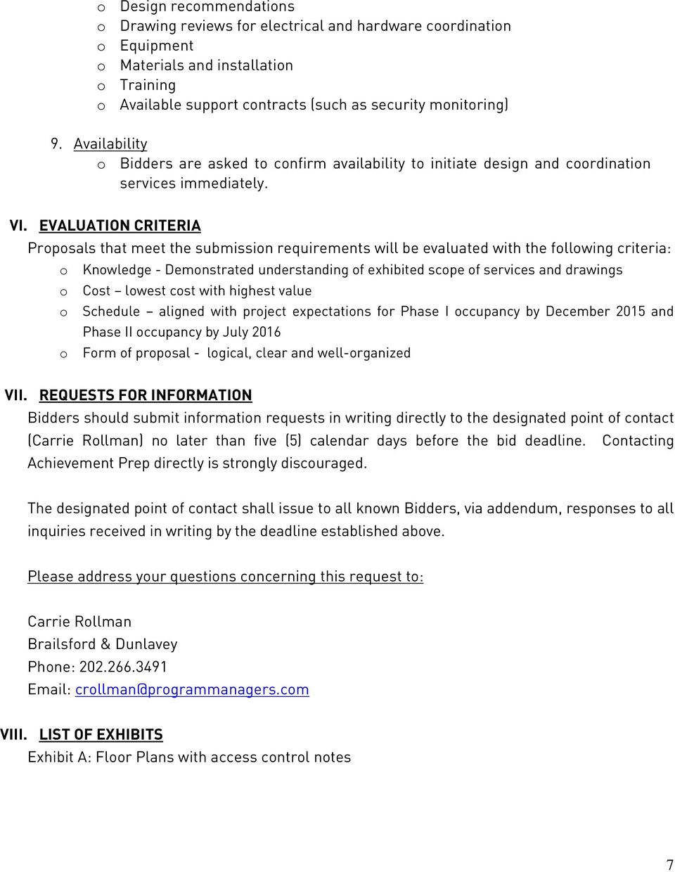 EVALUATION CRITERIA Proposals that meet the submission requirements will be evaluated with the following criteria: o Knowledge - Demonstrated understanding of exhibited scope of services and drawings