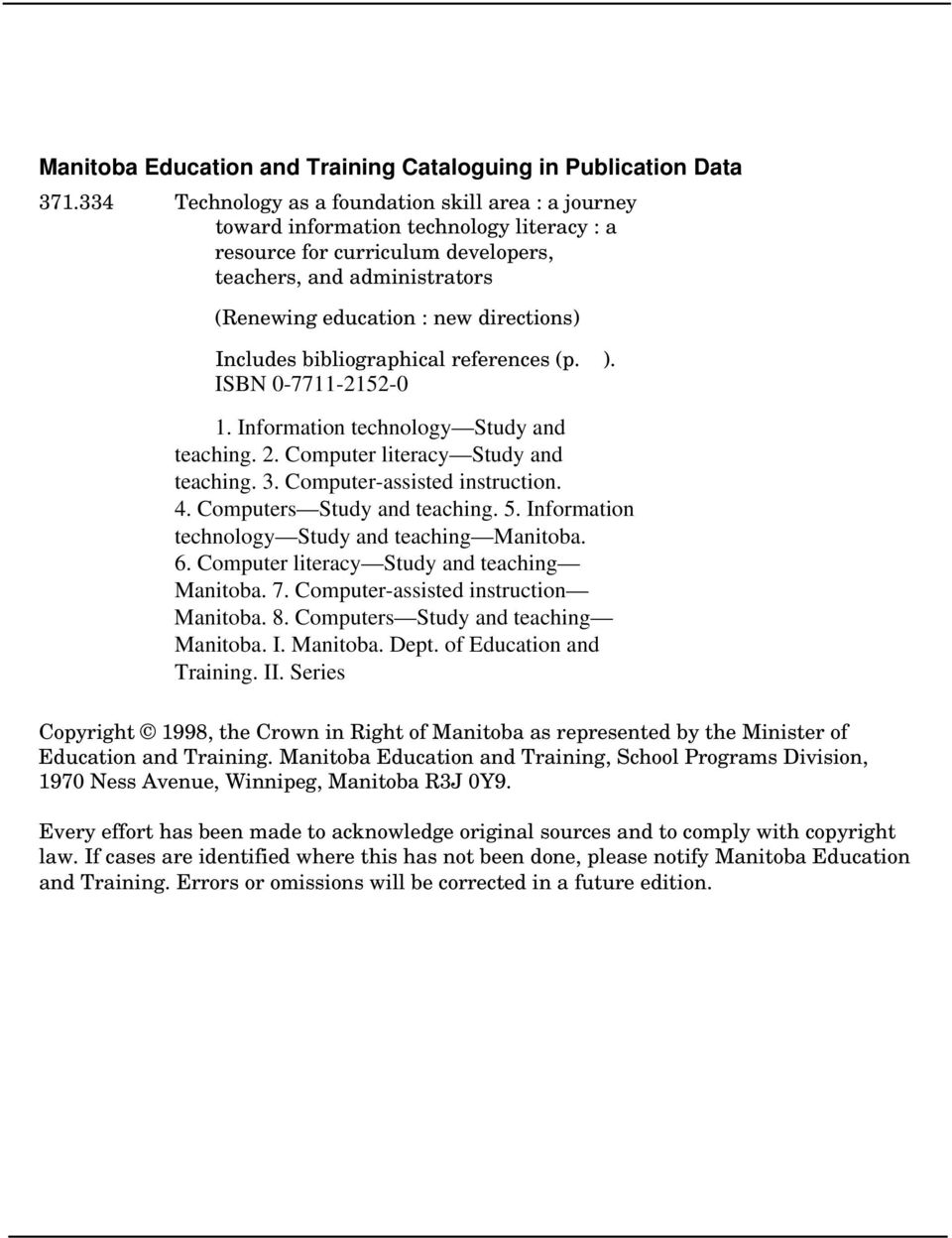 Includes bibliographical references (p. ). ISBN 0-7711-2152-0 1. Information technology Study and teaching. 2. Computer literacy Study and teaching. 3. Computer-assisted instruction. 4.