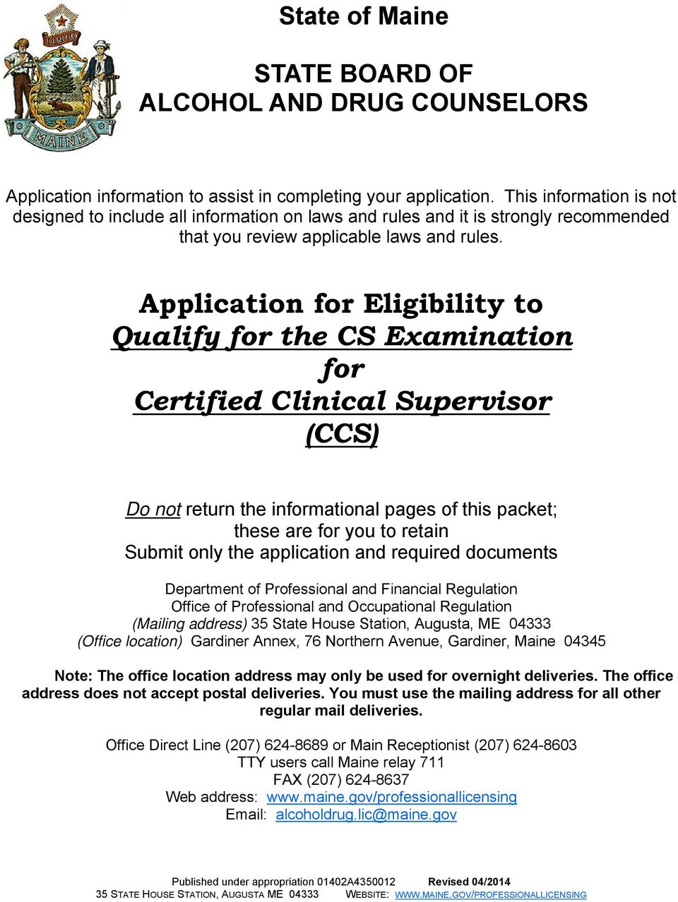 Application for Eligibility to Qualify for the CS Examination for Certified Clinical Supervisor (CCS) Do not return the informational pages of this packet; these are for you to retain Submit only the
