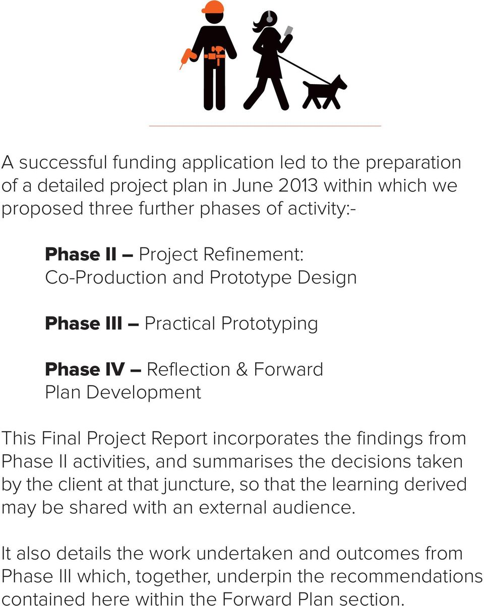 incorporates the findings from Phase II activities, and summarises the decisions taken by the client at that juncture, so that the learning derived may be shared with