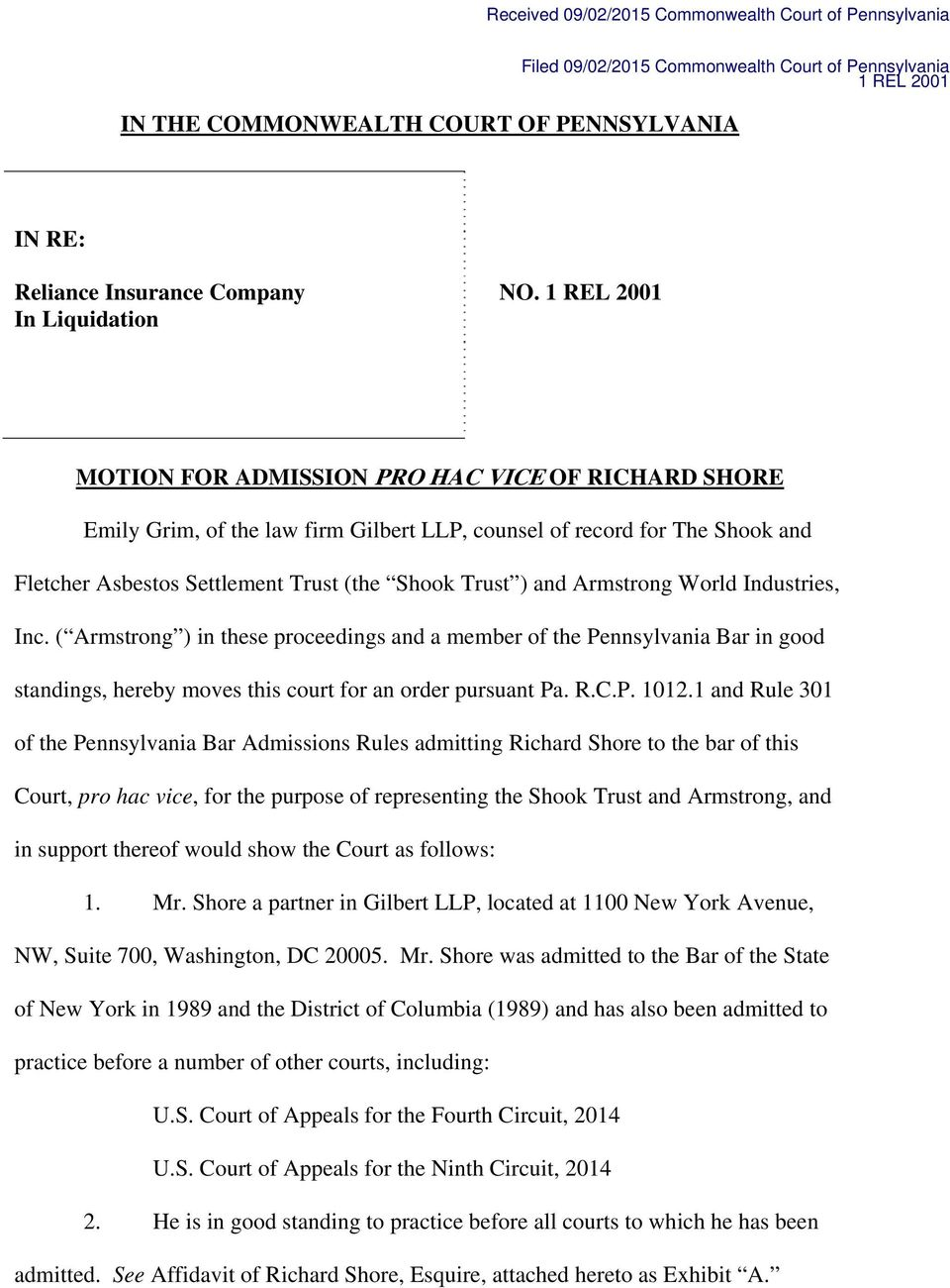 1 REL 2001 MOTION FOR ADMISSION PRO HAC VICE OF RICHARD SHORE Emily Grim, of the law firm Gilbert LLP, counsel of record for The Shook and Fletcher Asbestos Settlement Trust (the Shook Trust ) and