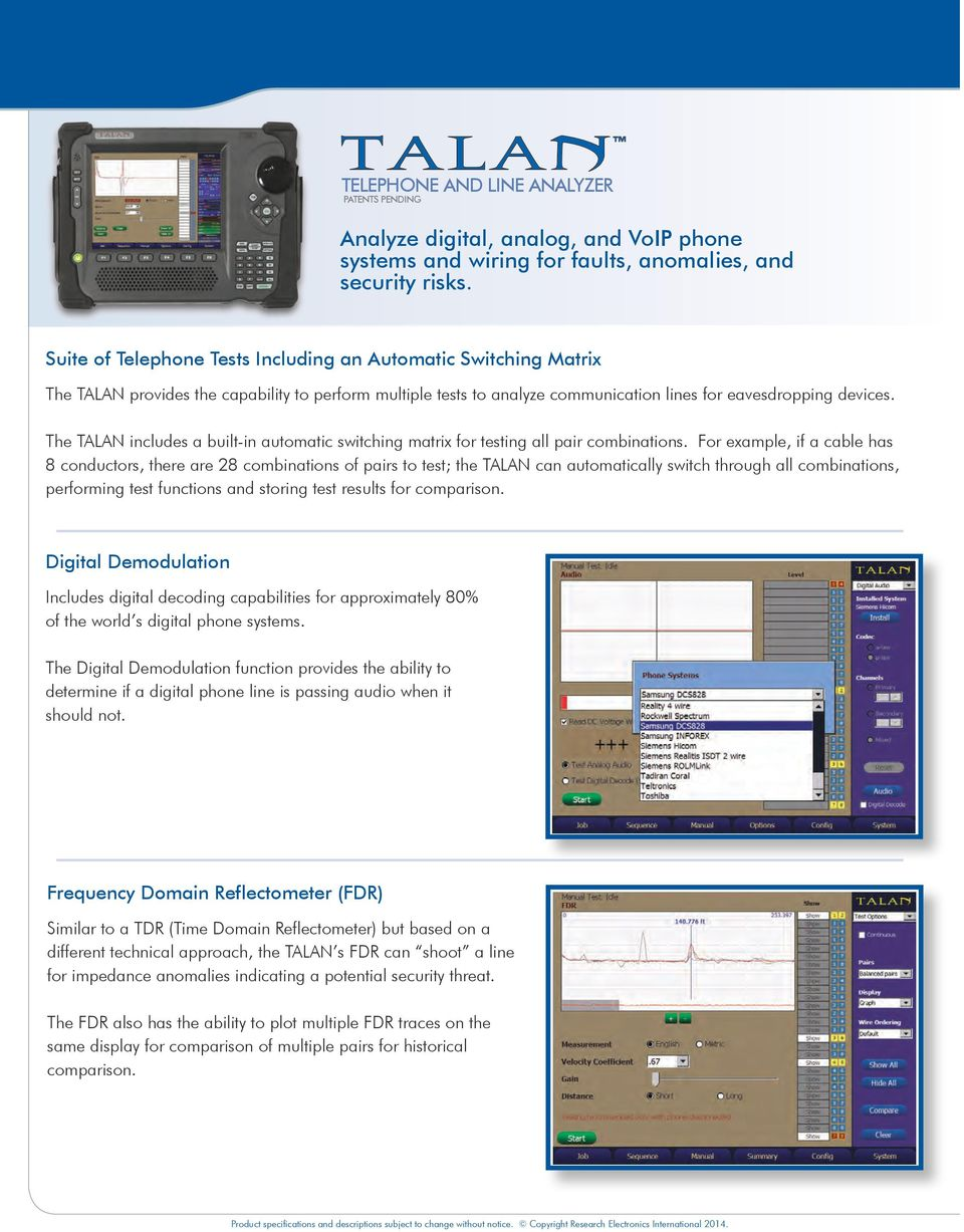 The TALAN includes a built-in automatic switching matrix for testing all pair combinations.