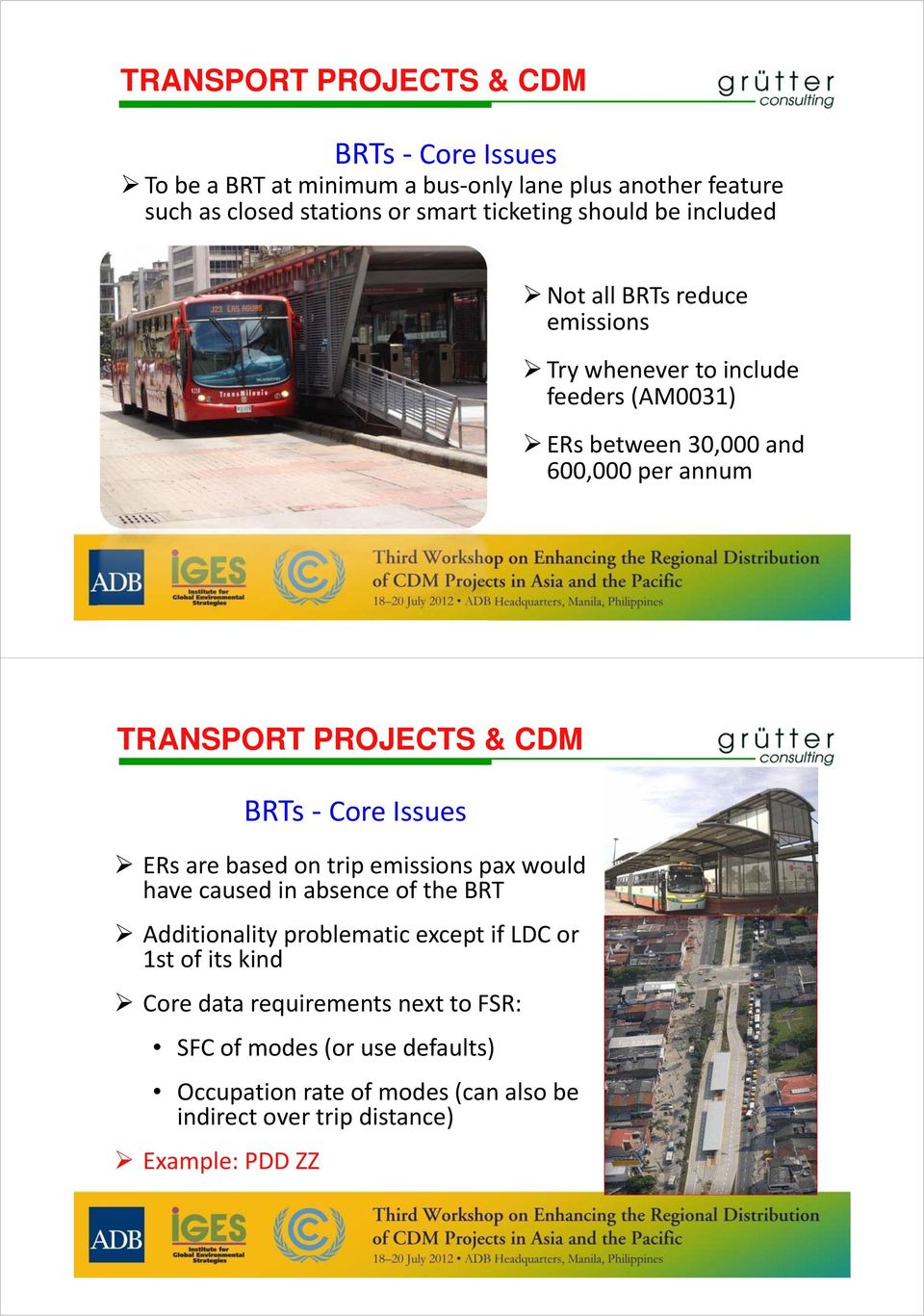 & CDM ERs are based on trip emissions pax would have caused in absence of the BRT Additionality problematic except if LDC or 1st of its kind Core data