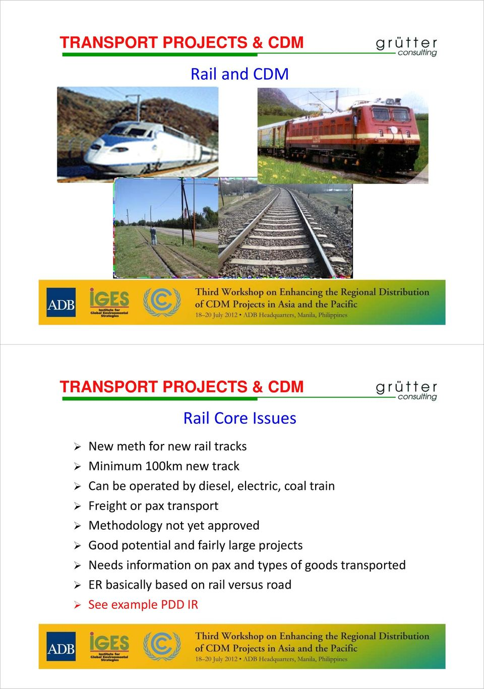 pax transport Methodology not yet approved Good potential and fairly large projects Needs