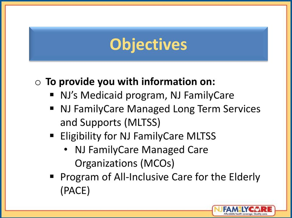 Supports (MLTSS) Eligibility for NJ FamilyCare MLTSS NJ FamilyCare
