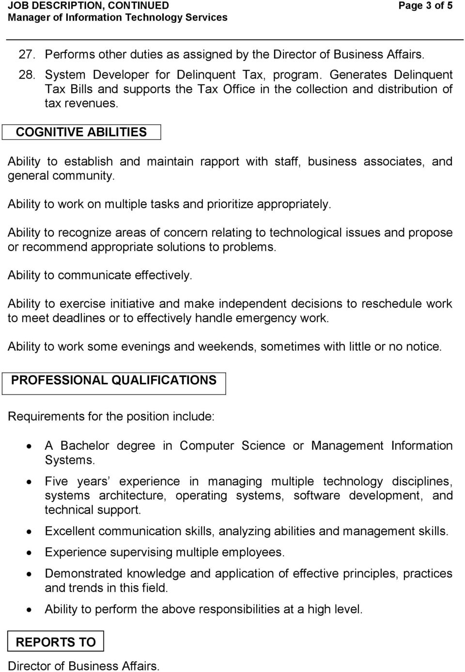COGNITIVE ABILITIES Ability to establish and maintain rapport with staff, business associates, and general community. Ability to work on multiple tasks and prioritize appropriately.