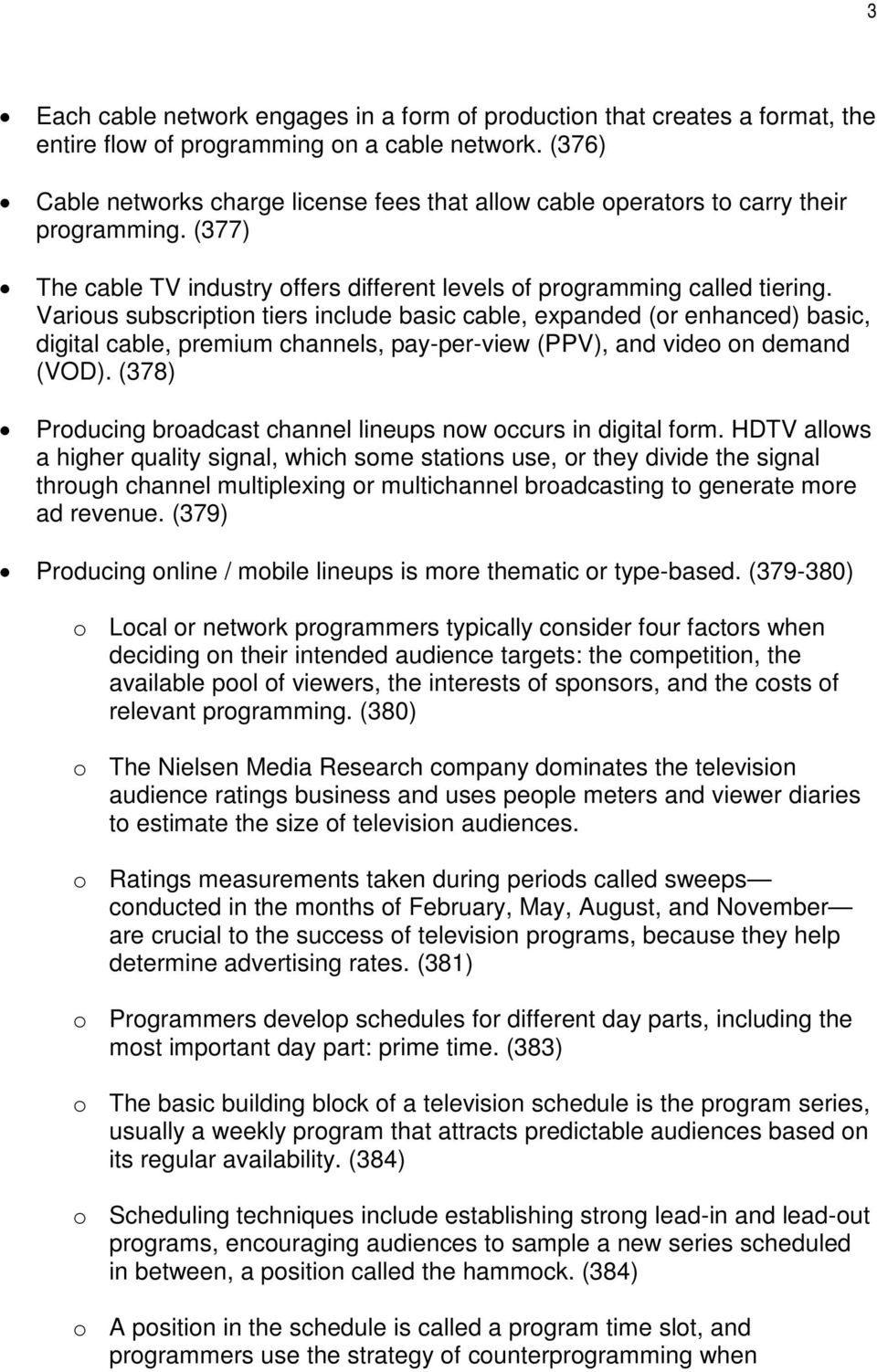 Various subscription tiers include basic cable, expanded (or enhanced) basic, digital cable, premium channels, pay-per-view (PPV), and video on demand (VOD).
