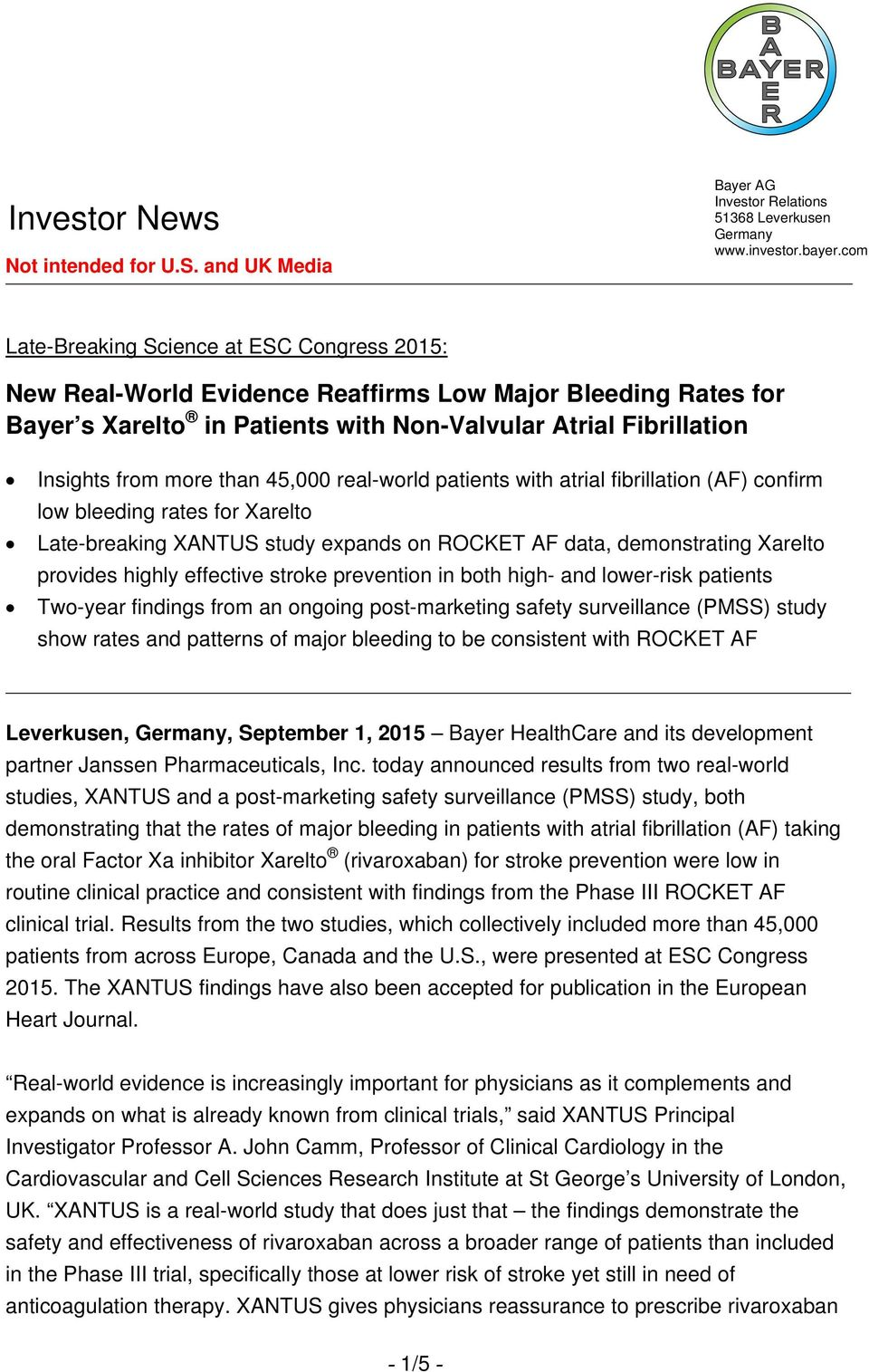 than 45,000 real-world patients with atrial fibrillation (AF) confirm low bleeding rates for Xarelto Late-breaking XANTUS study expands on ROCKET AF data, demonstrating Xarelto provides highly