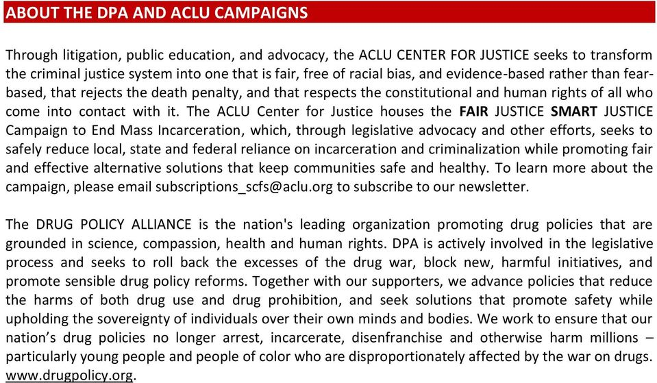 The ACLU Center for Justice houses the FAIR JUSTICE SMART JUSTICE Campaign to End Mass Incarceration, which, through legislative advocacy and other efforts, seeks to safely reduce local, state and