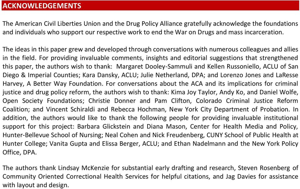 For providing invaluable comments, insights and editorial suggestions that strengthened this paper, the authors wish to thank: Margaret Dooley-Sammuli and Kellen Russoniello, ACLU of San Diego &