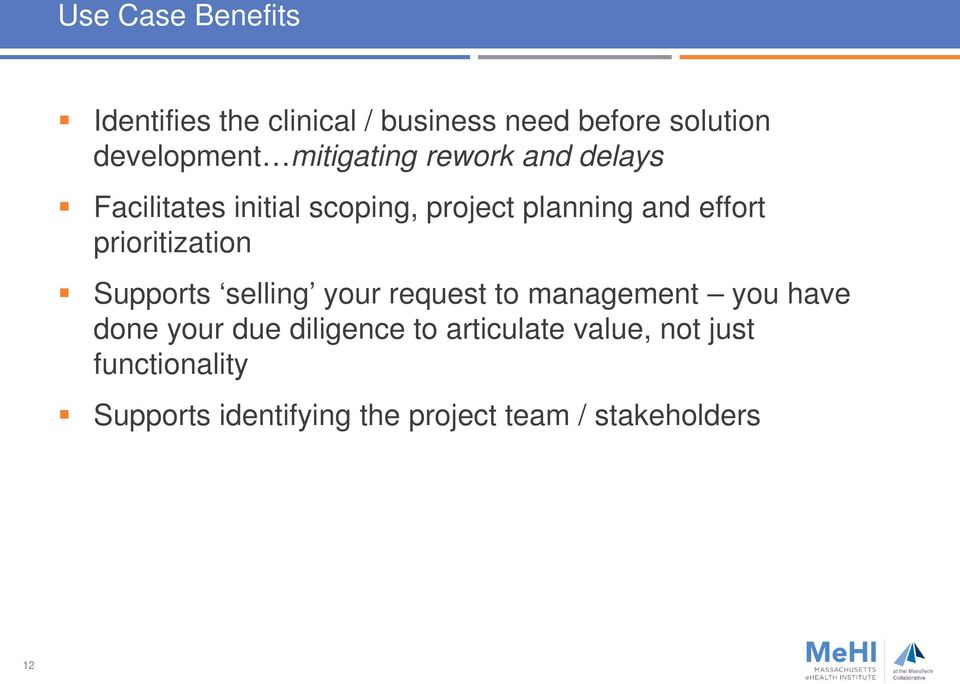 prioritization Supports selling your request to management you have done your due