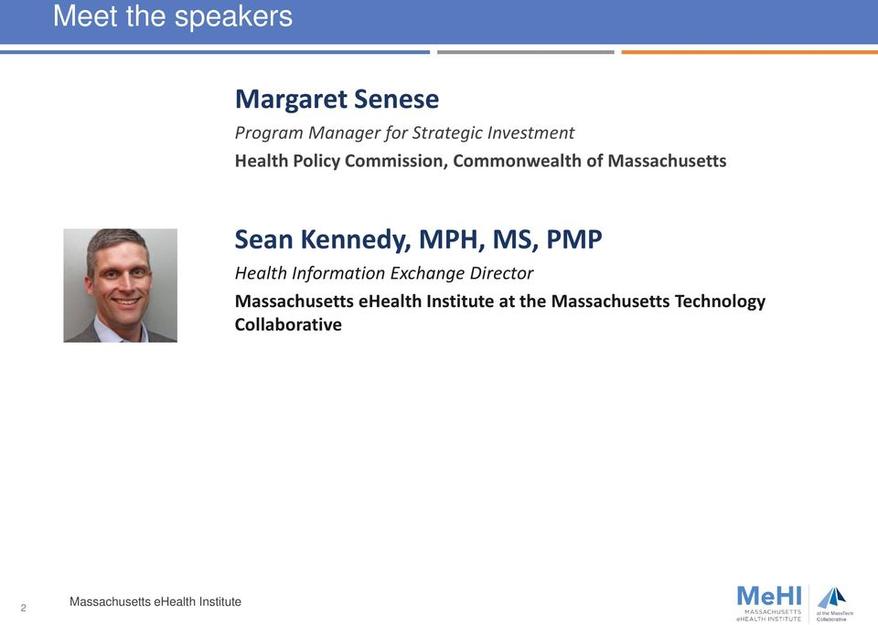 MS, PMP Health Information Exchange Director Massachusetts ehealth Institute