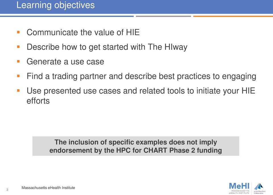 presented use cases and related tools to initiate your HIE efforts The inclusion of specific