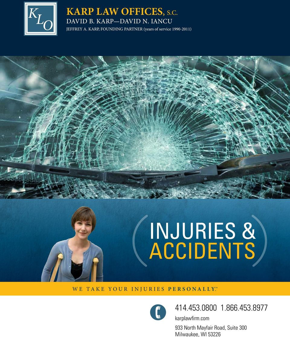 ACCIDENTS WE TAKE YOUR INJURIES PERSONALLY. 414.453.0800 1.866.