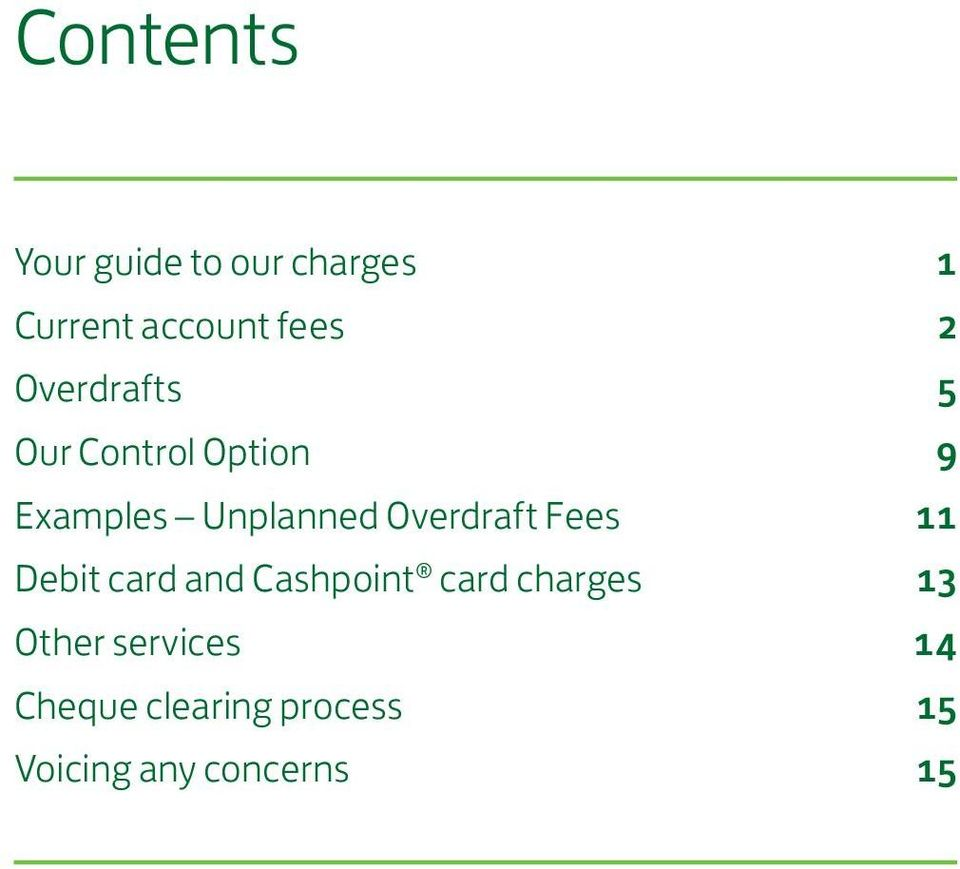 Overdraft Fees 11 Debit card and Cashpoint card charges 13